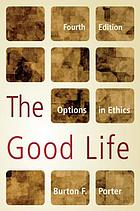 The good life : options in ethics