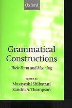 Grammatical constructions : their form and meaning