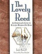 The lovely reed : an enthusiast's guide to building bamboo fly rods