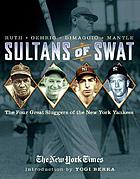 Sultans of swat : the four great sluggers of the New York Yankees