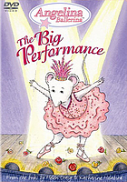 Angelina Ballerina. / The big performance