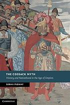 The Cossack myth : history and nationhood in the age of empires