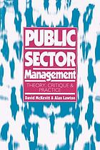 Public sector management : theory, critique and practice