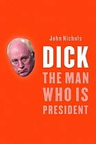 Dick : the man who is president