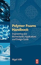 Polymer foams handbook : engineering and biomechanics applications and design guide