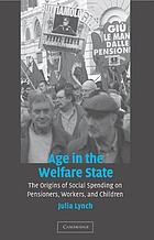 Age in the welfare state : the origins of social spending on pensioners, workers, and children