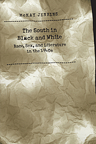 The South in Black and white : race, sex, and literature in the 1940s