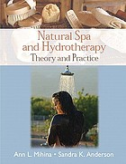 Natural spa and hydrotherapy : theory and practice