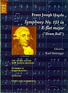 Symphony no. 103 in E-flat major : (Drum roll) : the score of the New Haydn edition, historical background, analysis, views and comments