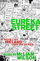 Eureka Street : a novel of Ireland like no other