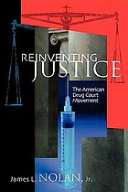 Reinventing Justice: The American Drug Court Movement cover image