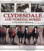 Clydesdale and working horses : a pictorial history