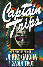 Captain Trips : a biography of Jerry Garcia