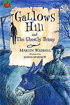 Gallows Hill ; and, the ghostly penny