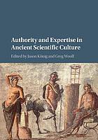 Authority and expertise in ancient scientific culture