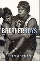 Brotherboys : the story of Jim and Phillip Krakouer