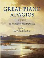 Great piano adagios : 60 works from Bach to Debussy