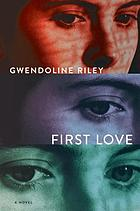 First love : a novel