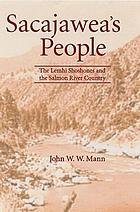 Sacajawea's people : the Lemhi Shoshones and the Salmon River country