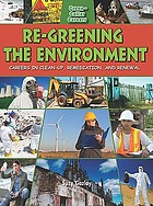 Re-greening the environment : careers in cleanup, remediation, and restoration