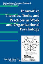 Innovative theories, tools, and practices in work and organizational psychology
