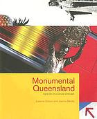 Monumental Queensland : signposts on a cultural landscape