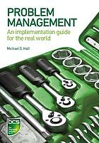 Problem Management : an implementation guide for the real world.