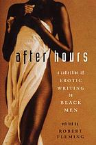 After hours : a collection of erotic writing by Black men