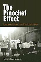 The Pinochet Effect : Transnational Justice in the Age of Human Rights.