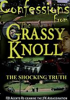 Confessions from the grassy knoll : the shocking truth