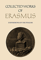 Collected works of Erasmus. 64 : Expositions of the Psalms, Concionalis interpretatio in Psalmum 85. In Psalmum 22 enarratio triplex. Consultatio de Bello Turcis inferendo, et obiter enarratus Psalmus 28. Enarratio Psalmi 33 / ed. by Dominic Baker-Smith.