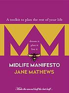 Midlife manifesto : dream it plan it live it