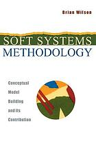 Soft systems methodology : conceptual model building and its contribution