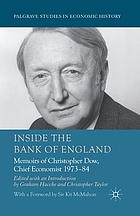 Inside the Bank of England : memoirs of Christopher Dow, Chief Economist, 1973-84