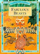 Fabulous beasts ; the facts and the fables