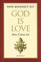 God is love : Deus caritas est : encyclical letter