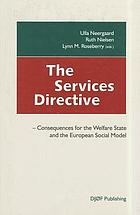 The Services Directive : consequences for the welfare state and the European social model