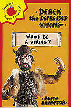 Derek the depressed Viking in - Who'd be a viking