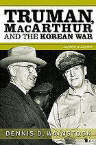 Truman, Macarthur and the Korean War June 1950 to July 1951.
