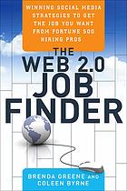 The Web 2.0 job finder : winning strategies to get the job you want from fortune 500 hiring pros