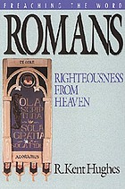 Romans : righteousness from heaven