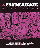 The Chainbreaker bike book : a rough guide to bicycle maintenance