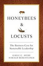 Honeybees and locusts : the business case for sustainable leadership