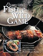 Preparing fish & wild game.