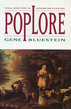 Poplore : folk and pop in American culture