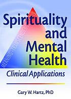 Spirituality and mental health : clinical applications