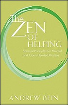 The zen of helping : spiritual principles for mindful and open-hearted practice