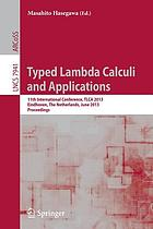 Typed Lambda Calculi and Applications : 11th International Conference, TLCA 2013, Eindhoven, The Netherlands, June 26-28, 2013. Proceedings