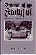 Tragedy of the faithful : a history of the III. (germanisches) SS-Panzer-Korps