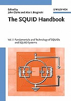 The SQUID handbook. / Vol. 1, Fundamentals and technology of SQUIDs and SQUID systems